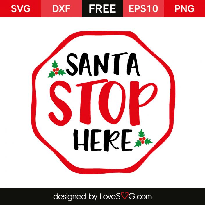 Santa Stop Here Santa stop here sign, Cricut, Christmas svg