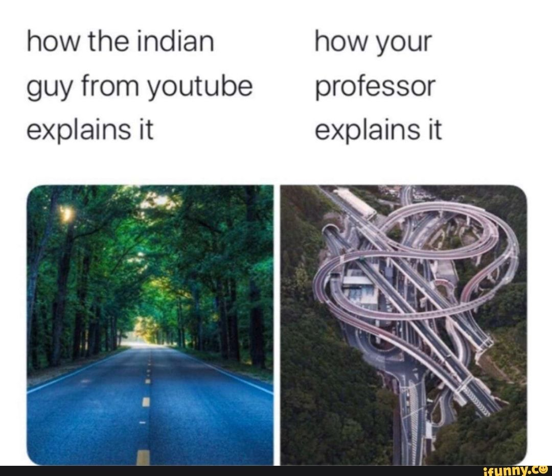 How The Indian How Your Guy From Youtube Professor Explains It Explains It Ifunny Funny Picture Jokes Best Funny Pictures Funny Pictures
