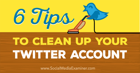 6 Tips to Clean Up Your #Twitter Account https://t.co/7Di5974jrY by NeilPatel https://t.co/FeTzVwwLWq