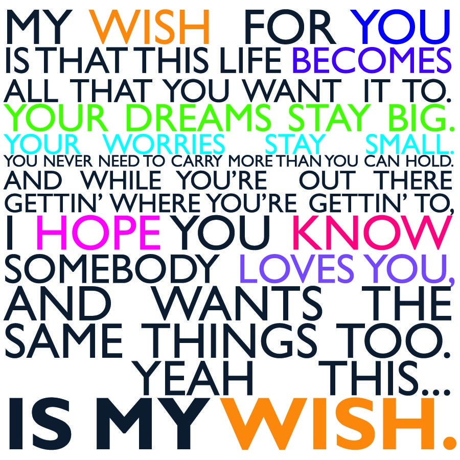 Rascal Flatts -My Wish.. This will be the song to my daddy ...