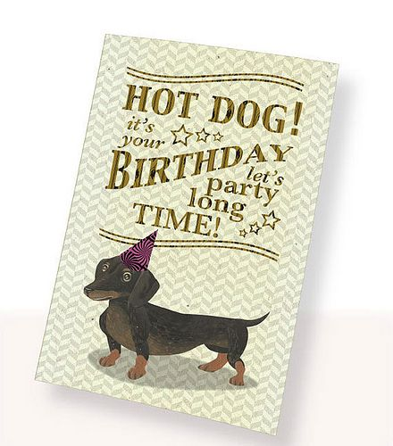 Hot dog birthday card dachshund pinterest dog birthday i created this printable pdf birthday card with the cutest dachshund dog in a party hat hes wishing you a happy birthday by saying hot dog bookmarktalkfo Image collections