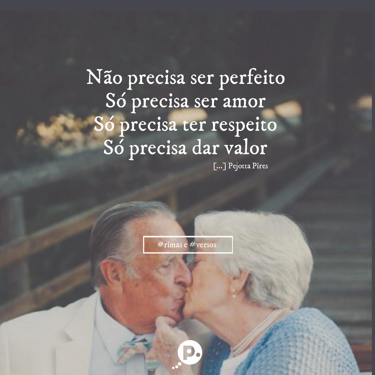 Não Precisa Ser Perfeito Só Precisa Ser Amor Só Precisa Ter Respeito
