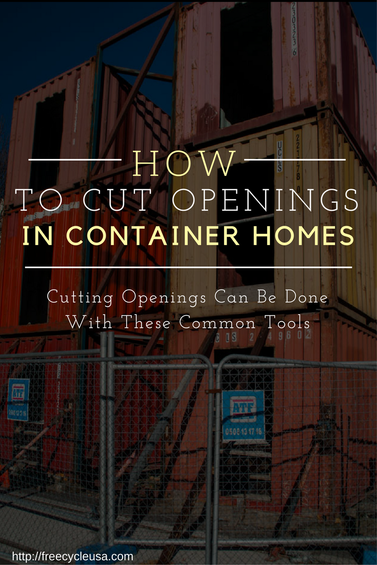 Cutting Openings In Shipping Container Sides Can Be Done With Common Tools Freecycle