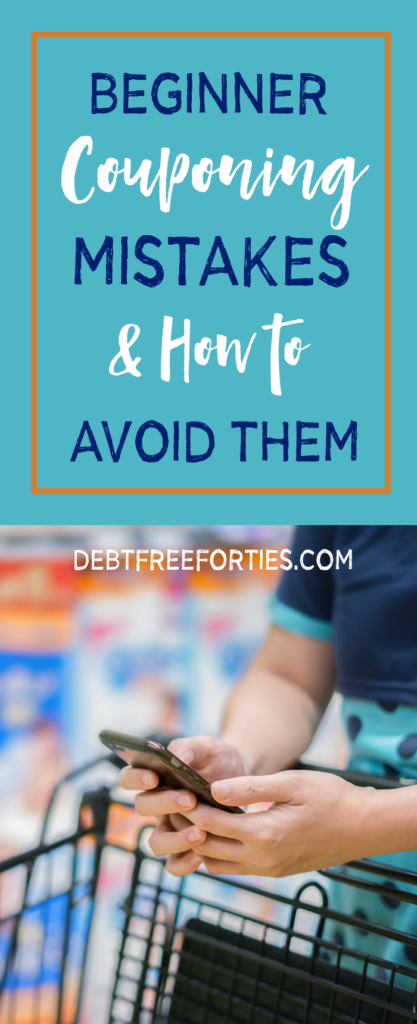 Beginner Couponing Mistakes and How to Avoid Them - Debt Free Forties