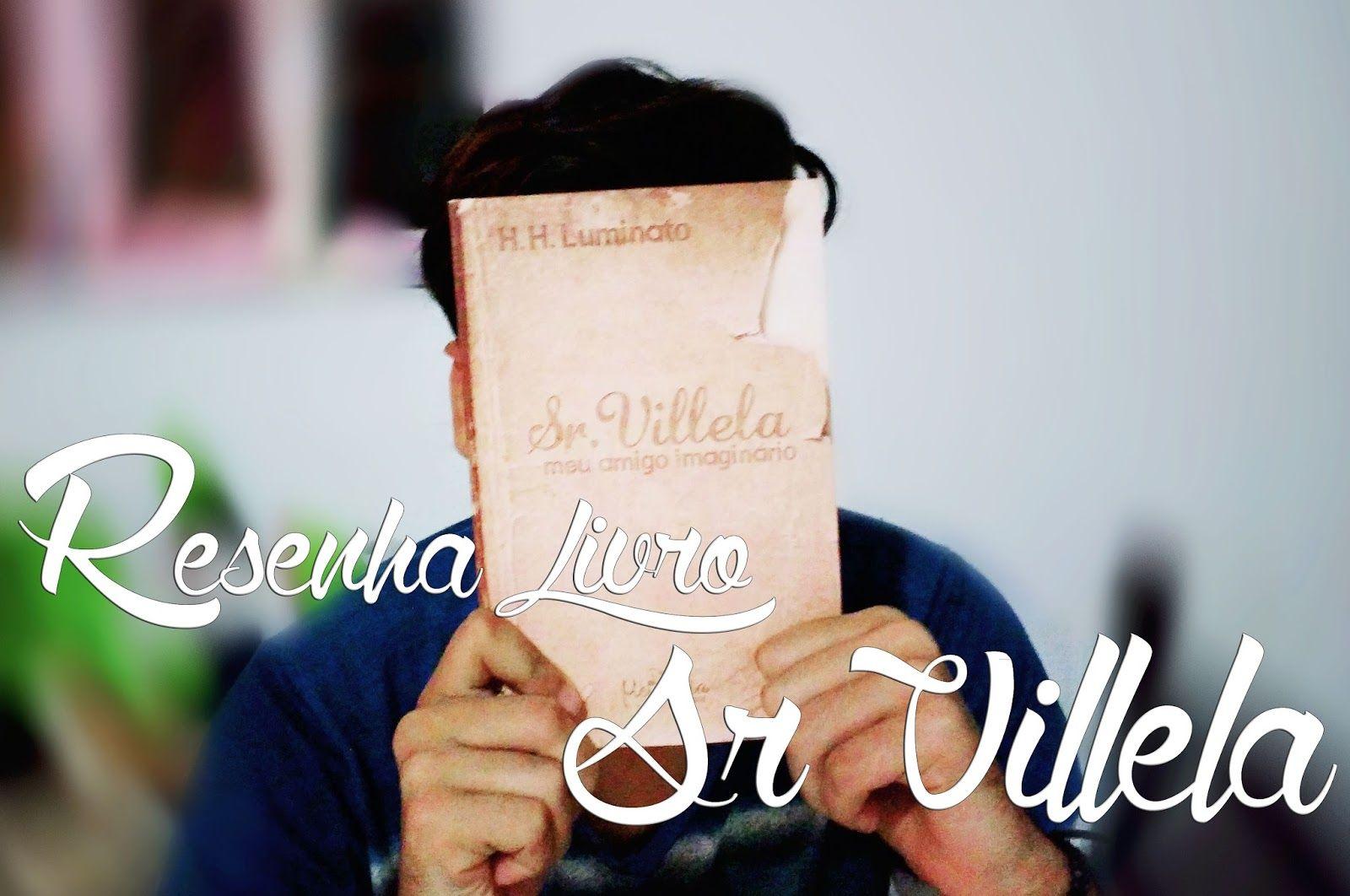 Sr. Villela, Meu Amigo Imaginário, H. H. Luminato