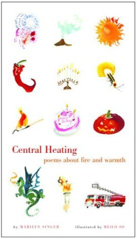 Central Heating: Poems About Fire and Warmth by Marilyn Singer ...