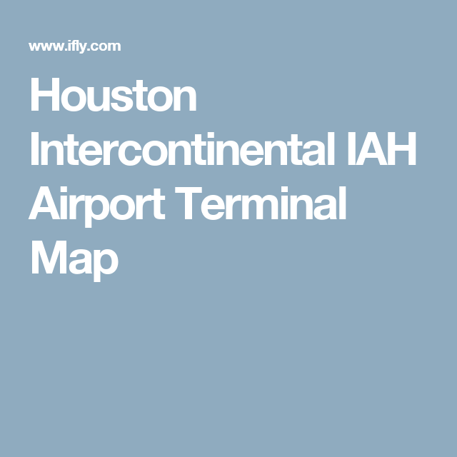 Houston Intercontinental IAH Airport Terminal Map | tx vaca | George on spirit airlines, miami international airport, mlb airport map, john f. kennedy international airport, fnt airport map, hartsfield-jackson atlanta international airport, frontier airlines, london heathrow airport, laguardia airport, newark liberty international airport, cll airport map, united airlines terminal map, orlando international airport, los angeles international airport, continental airlines, phoenix sky harbor international airport, jac airport map, uio airport map, bgr airport map, rno airport map, mli airport map, fai airport map, denver international airport, mlu airport map, sbp airport map, san francisco international airport, william p. hobby airport, mia airport map, united airlines, clt airport map, lft airport map, eug airport map, philadelphia international airport, washington dulles international airport, crw airport map, houston airport map, mccarran international airport, dallas-fort worth international airport, mfe airport map,