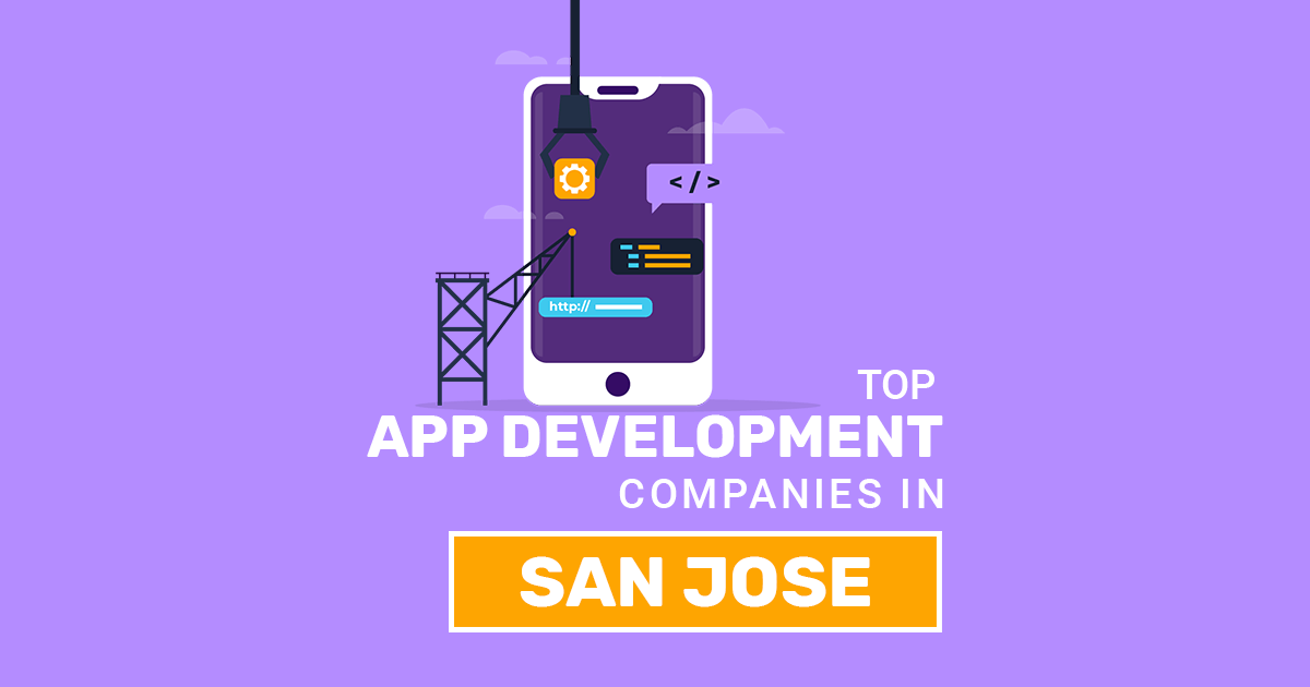 Top App Development Companies in San Jose App