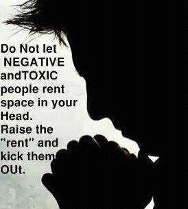 Negative toxic people...