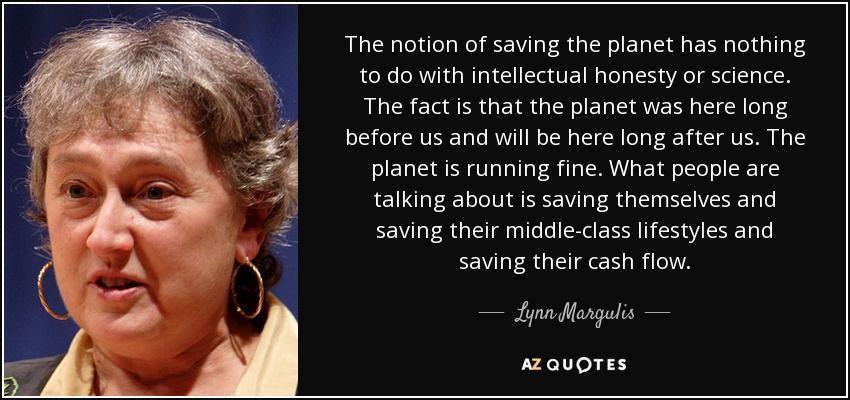 1938  Lynn Margulis: Hay una gran desconexión entre lo que se ha demostrado científicamente y lo que la gran mayoría de la gente cree
