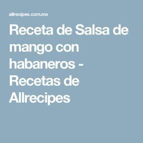 Receta de Salsa de mango con habaneros - Recetas de Allrecipes