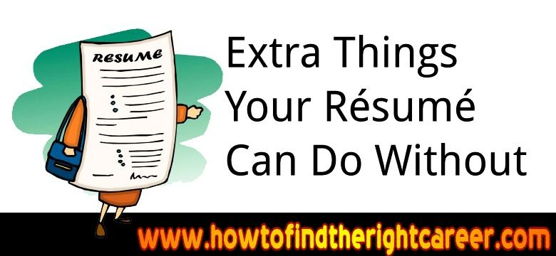 How To Construct A Resume Extra Things Your Resume Can Do Without  Resumes Reflect The .