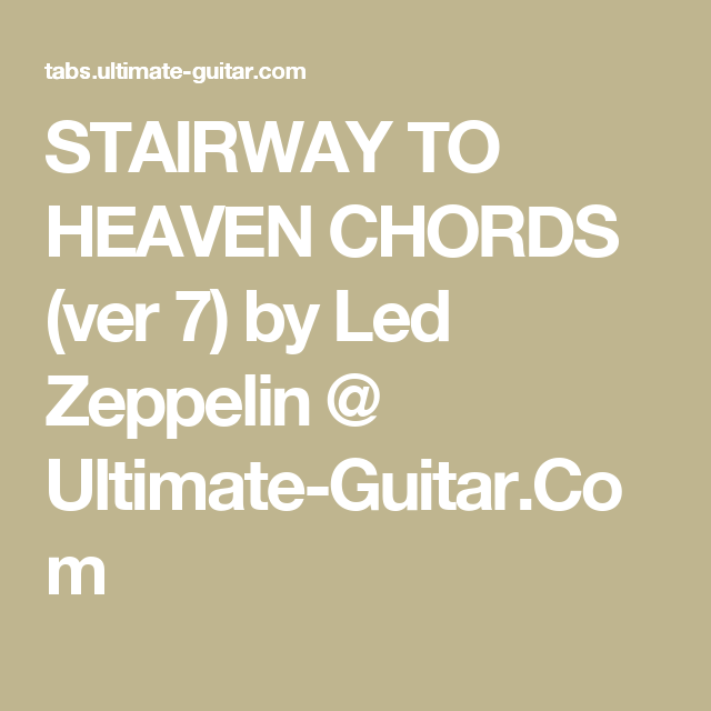 STAIRWAY TO HEAVEN CHORDS (ver 7) by Led Zeppelin @ Ultimate-Guitar ...