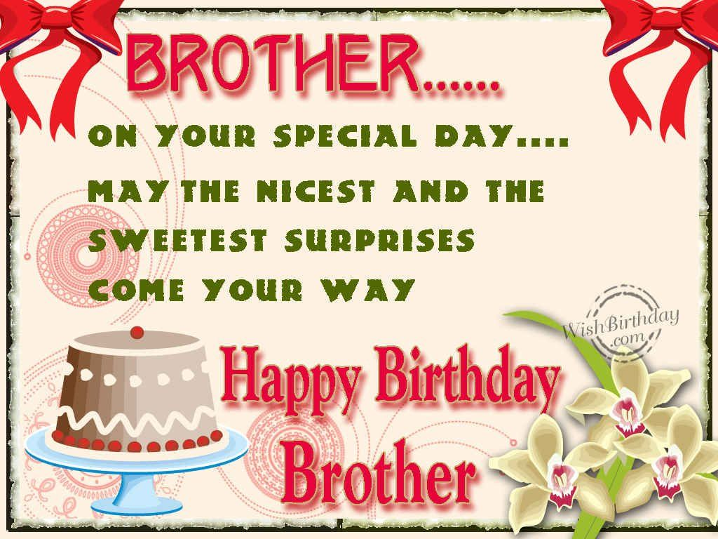 Brothers Are One Of The Most Special Persons In Everyones Life Wish Your Brother A Lovely Way By Picking Up Best Birthday Messages From List