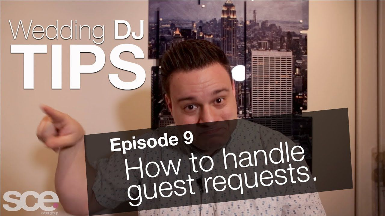 Wedding Dj Tips Ep 9 Guest Requests Nick Spinelli Sce Event Group Djnickspinelli Sceeventgroup