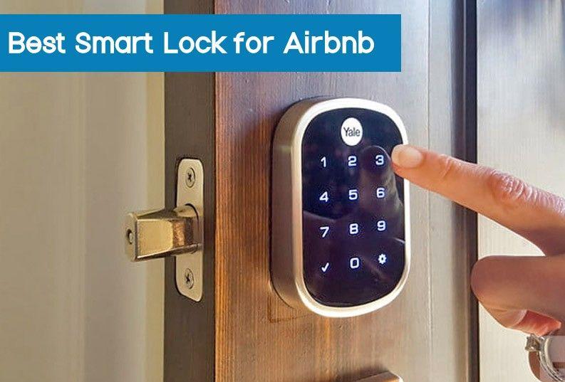 Best Smart Lock For Airbnb Reviews In 2019 Digital Door Lock Smart Lock Keypad Door Locks