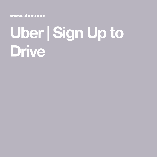 Uber Sign Up to Drive Uber driving, Uber, New drivers