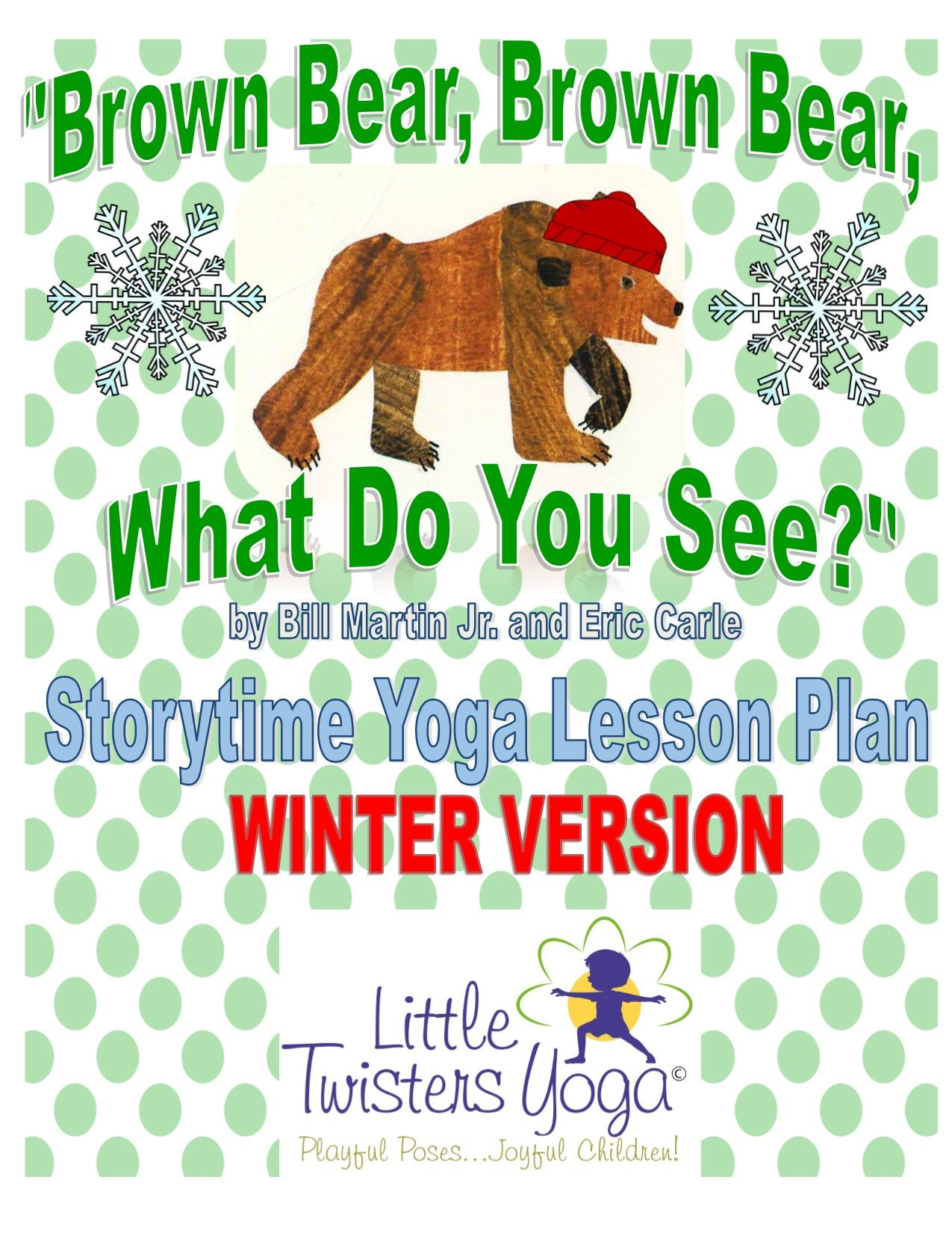 "Learn about Hibernation, Migration, and Adaptation in this fun Winter-themed Children's Storytime Yoga plan following along with the characters of ""Brown Bear, Brown Bear, What Do You See!"" Fun yoga poses for each of the characters! www.LittleTwistersYoga.com"