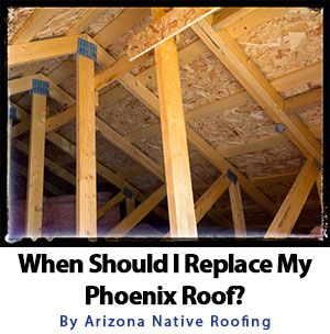 When Should I Replace My Phoenix Roof Attic Ventilation Roofing Attic Truss