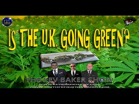 REEFER MADNESS: Is The UK Going Green? ~ KBS Ep#352 ~