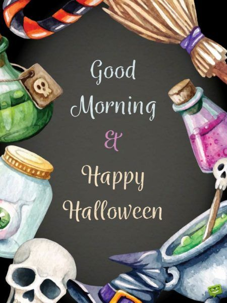 Good Morning Wishes For A Scarily Funny Halloween Happy Halloween Quotes Happy Halloween Quotes Funny Good Morning Happy