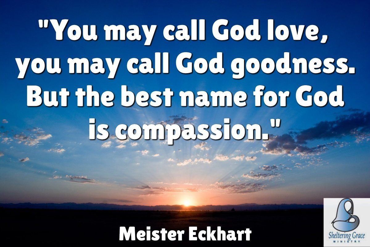 You May Call God Love You May Call God Goodness But The Best Name