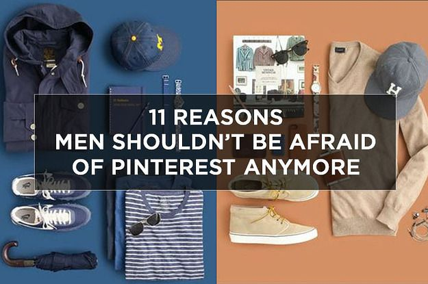 It's time to catch up, men. It's not all about wedding planning, makeup tips and women's fashion anymore. www.buzzfeed.com gives you 11 great reasons why men should not be afraid of Pinterest anymore.