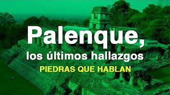 Palenque. Piedras que hablan con Juan Villoro.