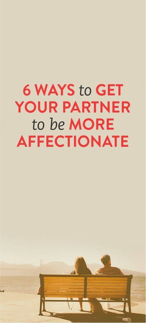 How To Apprehend Your Partner To Be More Affectionate