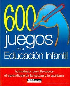 600 Juegos para Educación Infantil - Actividades de Lectura y Escritura   Planeaciones para Primaria