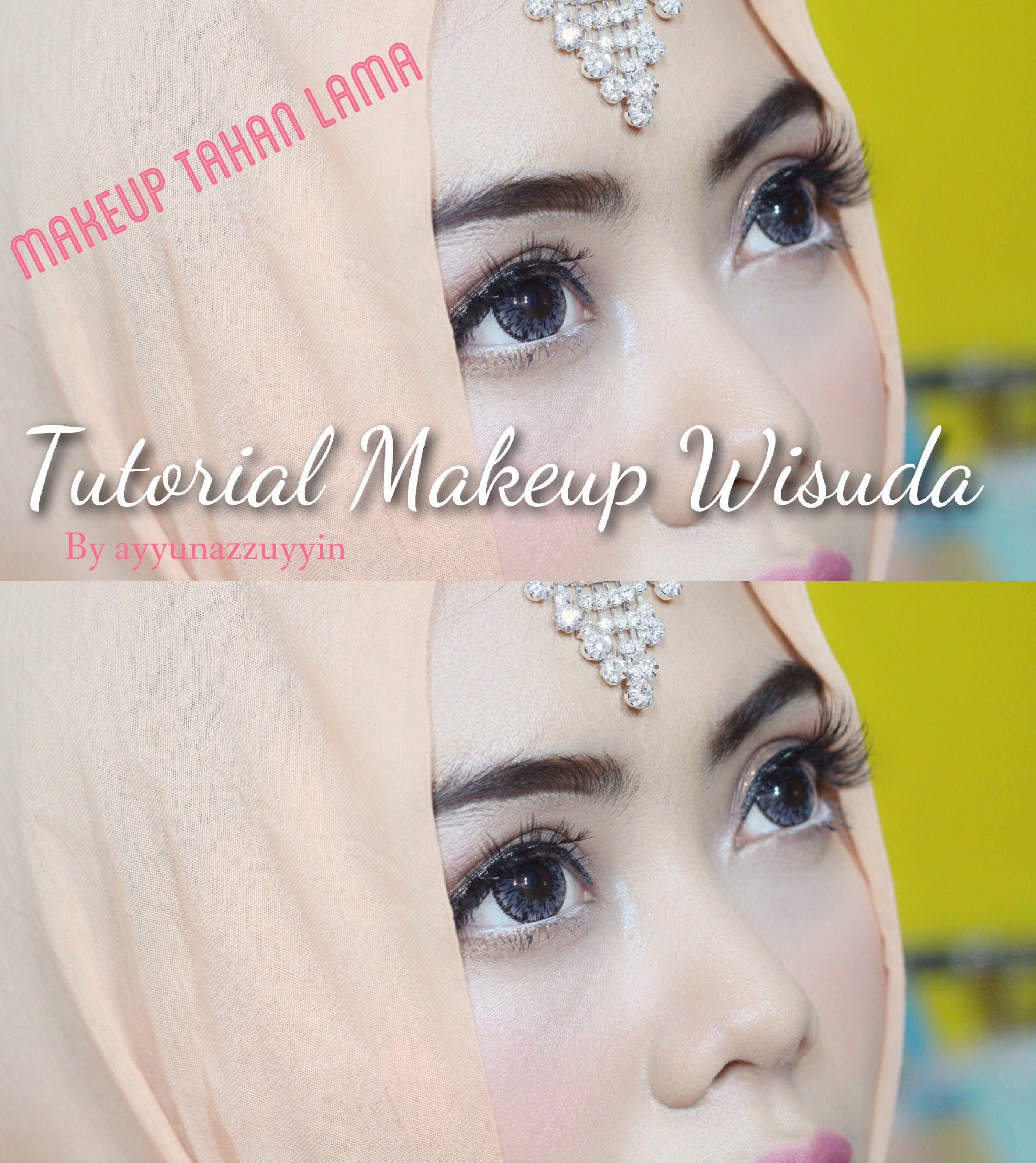 Tutorial Make Up Wisuda (Make Up Tahan Lama) Wisuda