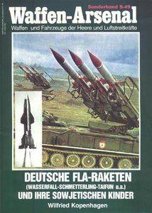 Deutsche Fla-Raketen bis 1945 und ihre Sowjetischen Kinder (Waffen-Arsenal Sonderband 49)