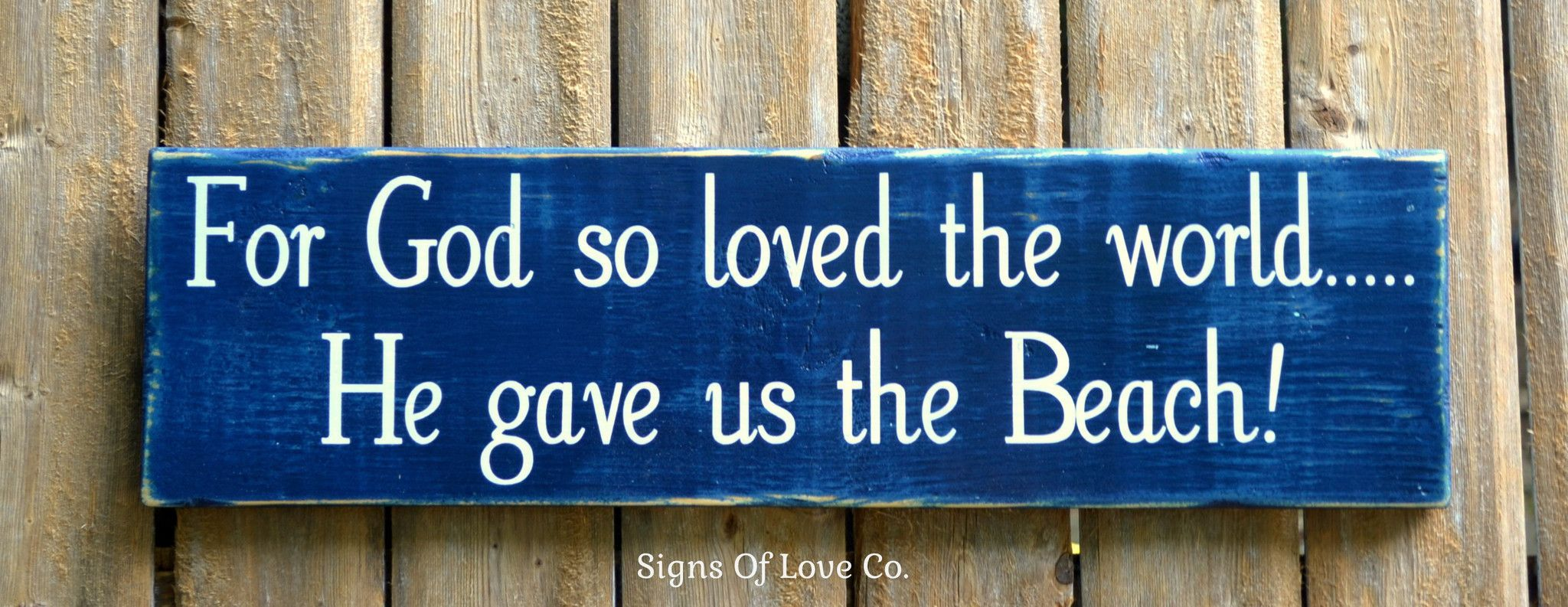 for god so loved the world beach sign world signs and nautical