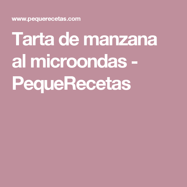 Tarta de manzana al microondas - PequeRecetas
