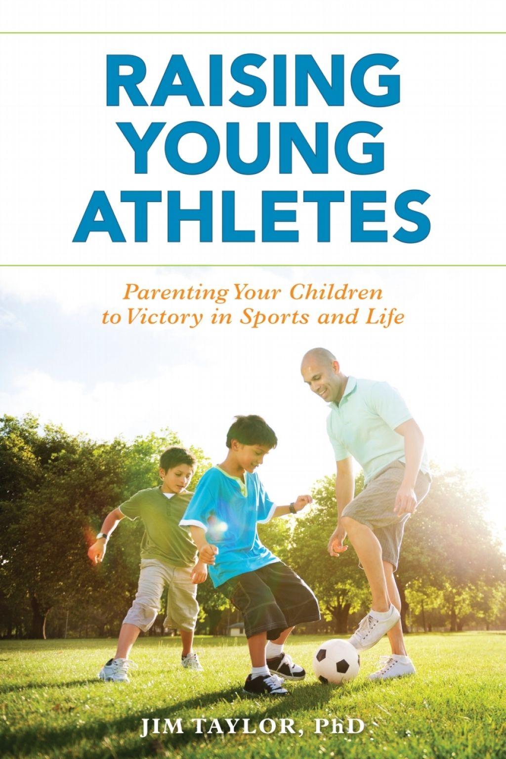 Raising Young Athletes (eBook) Parenting, Athlete, Sports
