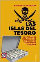 Las Islas del tesoro : los paraísos fiscales y los hombres que se robaron el mundo / Nicholas Shaxson ; traducción de Lilia Mosconi