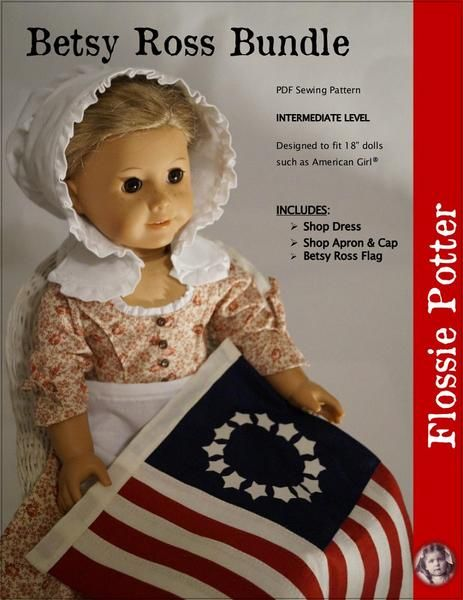afa1c1088ea The Flossie Potter Women of History  Betsy Ross Bundle 18 inch Doll clothes  pattern. This 1700s inspired shop dress