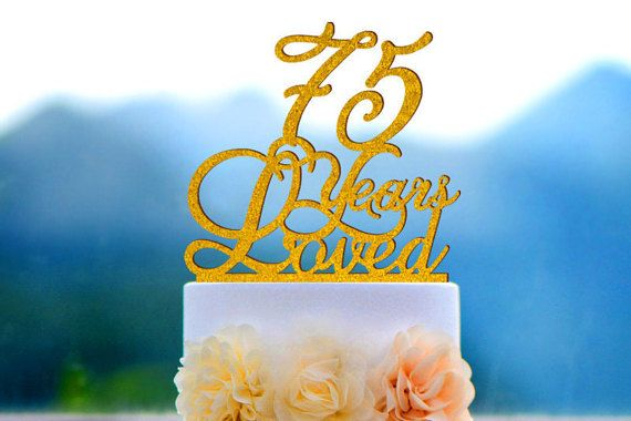 Custom 75 Years Loved Cake Topper 75th Birthday Cake Topper 060