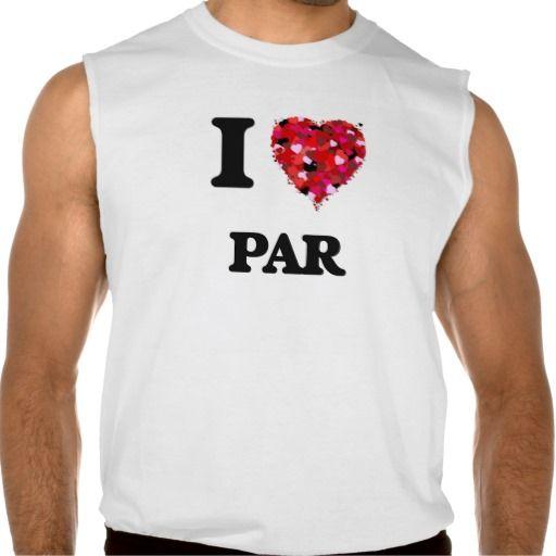 I Love Par Sleeveless Shirt Tank Tops