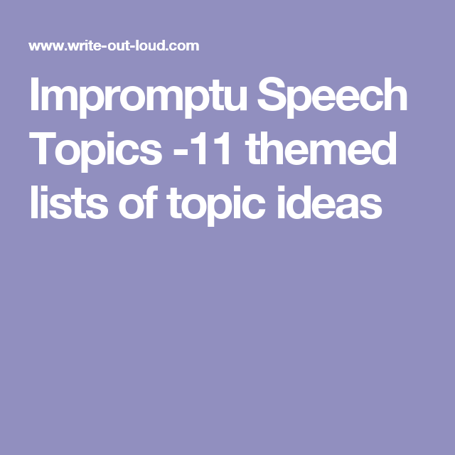 impromptu speech topics themed lists of topic ideas  impromptu speech topics 11 themed lists of topic ideas