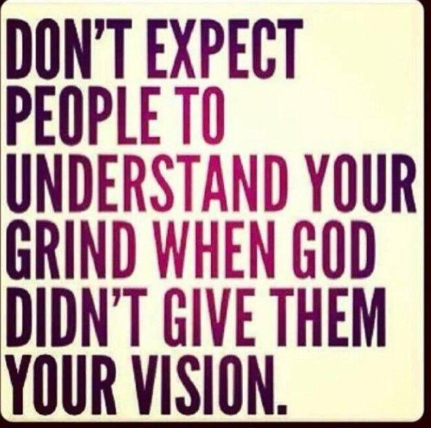 Grind, vision, understanding