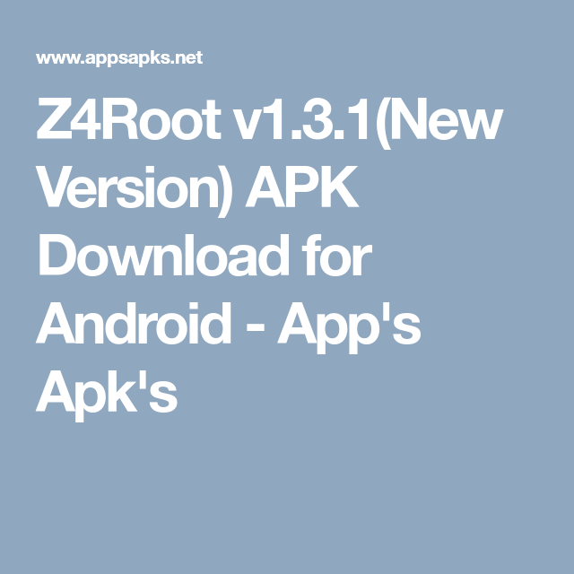 Z4Root v1 3 1(New Version) APK Download for Android - App's