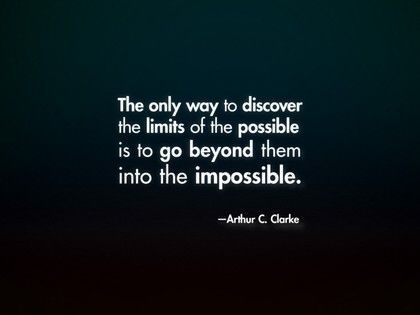 go beyond into the impossible