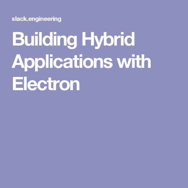 Building Hybrid Applications with Electron Application