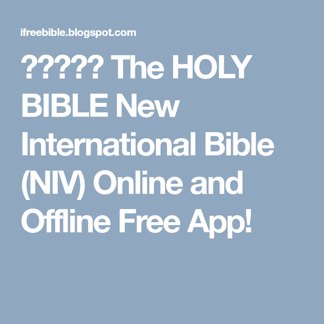 The HOLY BIBLE New International Bible (NIV) Online and
