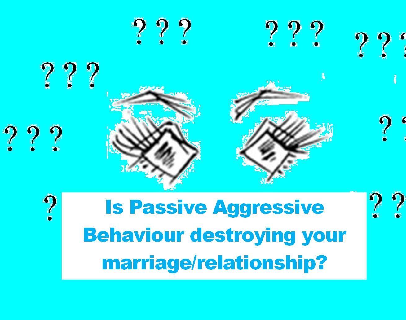 Passive aggressive behaviour in marriage