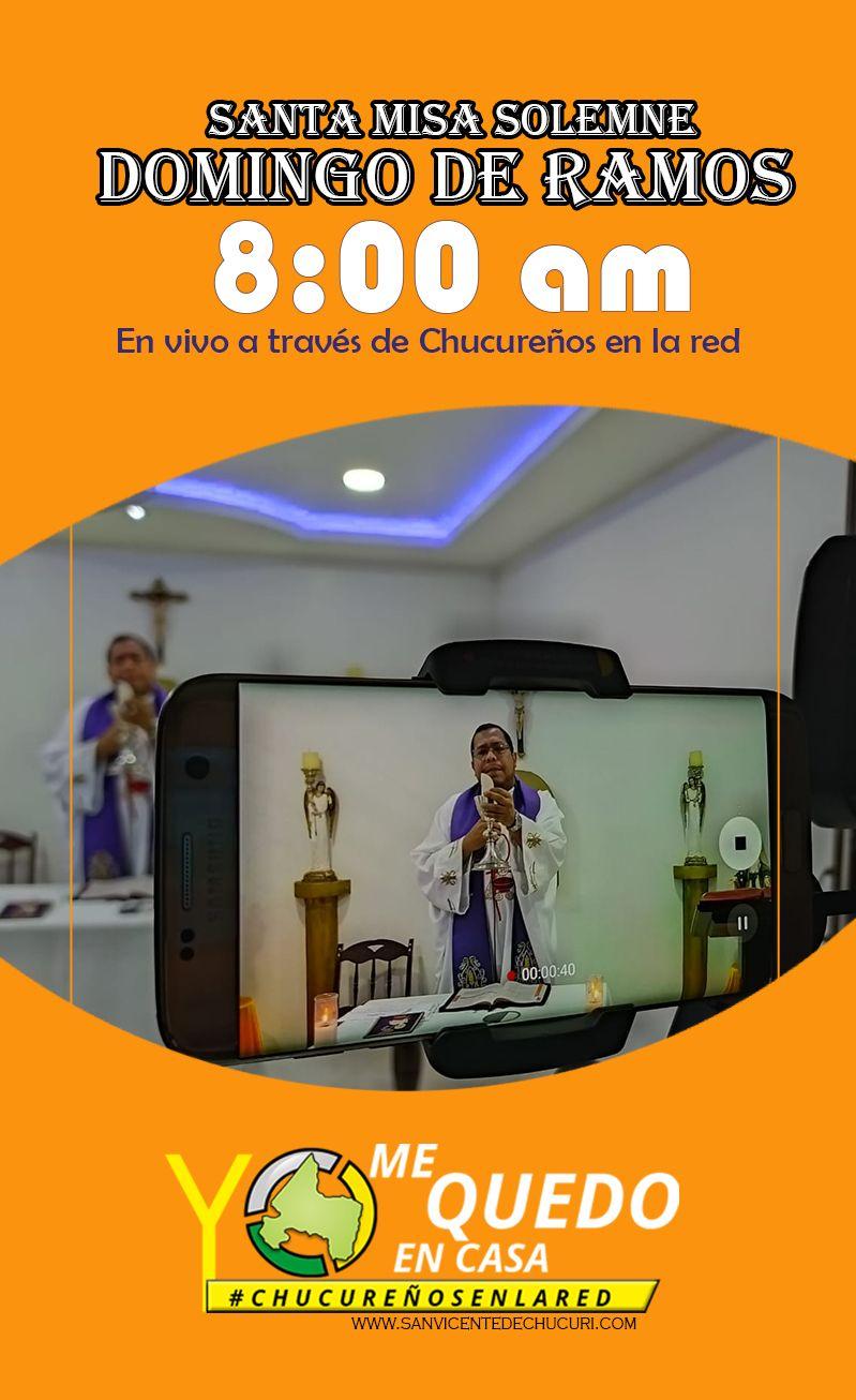 Santa Misa De Domingo De Ramos Hoy Transmitiendo En Vivo A Partir De Las 8 00 Am Chucureñosenlared Sanvicentedechucuri Domingo De Ramos Santos Domingo