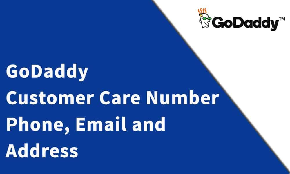 Godaddy Customer Care Number Phone Email And Address Customer Care Godaddy Hosting Company