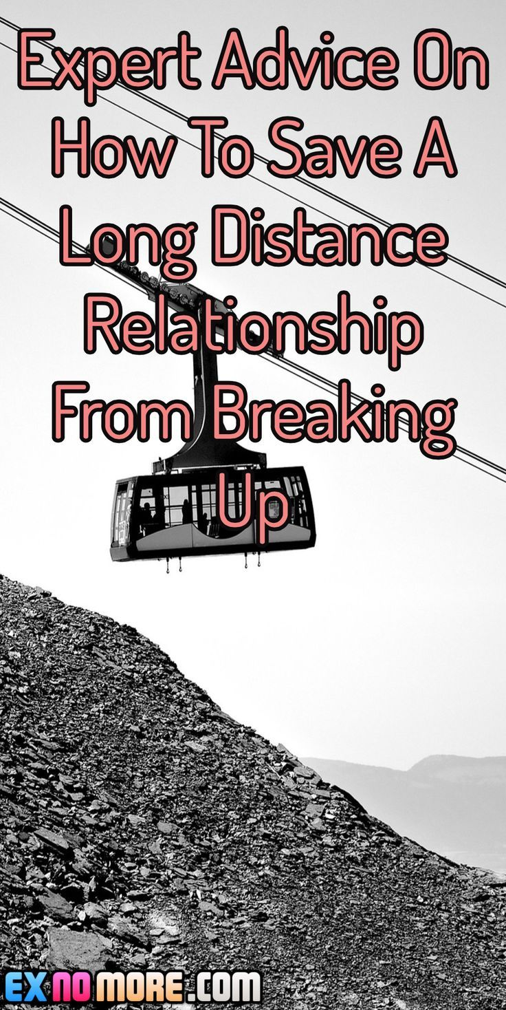 Breaking up long distance relationship advice