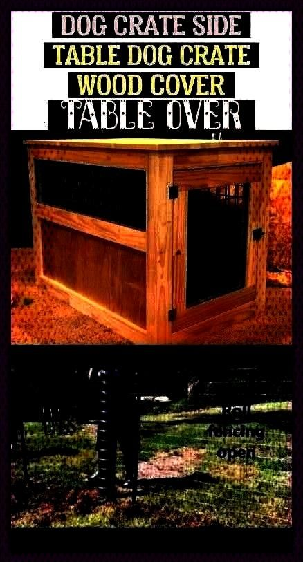 Dog Crate Wood Cover Table Over | dog cra...  Thoughts  The usage of a dog kennel has long been an